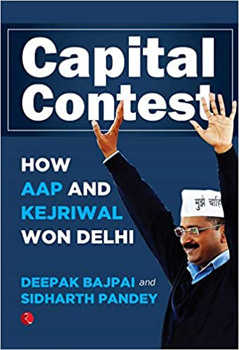 CAPITAL CONTEST: How AAP and Kejriwal Won Delhi (P…