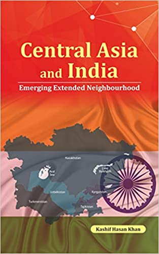 Central Asia and India: Emerging Extended Neighbou…