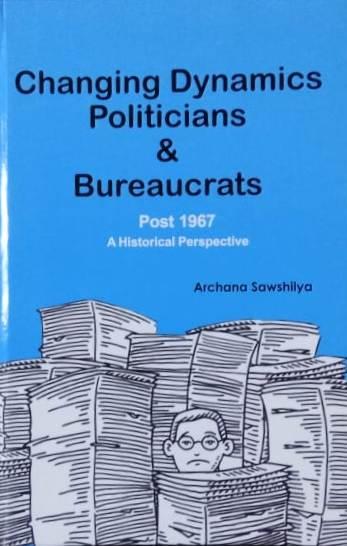 Changing Dynamics Politicians & Bureaucrats: Post …