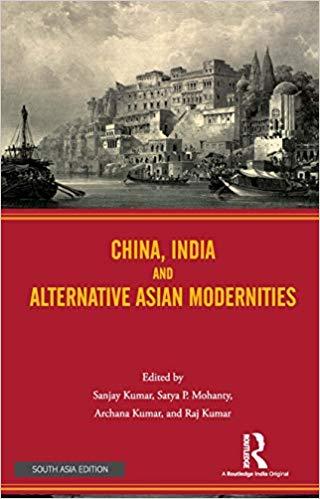 China, India and Alternative Asian Modernities