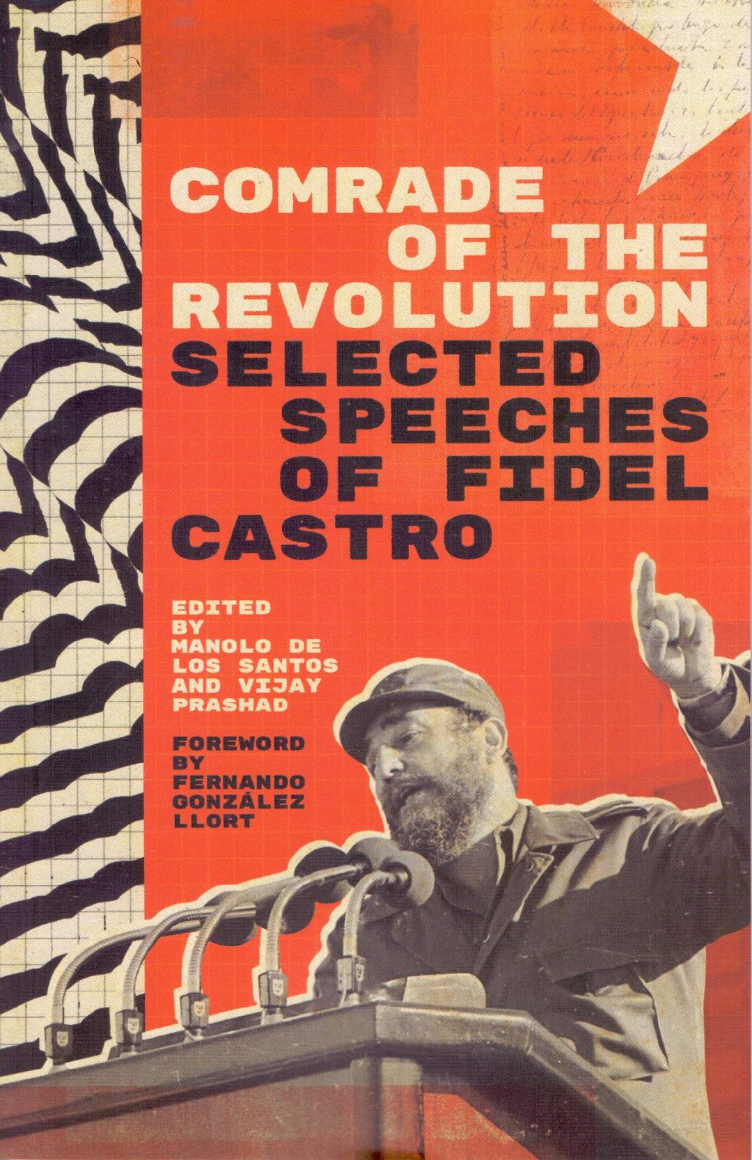 Comrade of The Revolution: Selected Speeches of Fi…