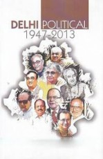 Delhi Political (1947-2013) (Centre for Reforms, D…