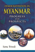 Democratisation In Myanmar: Progress and Prospects
