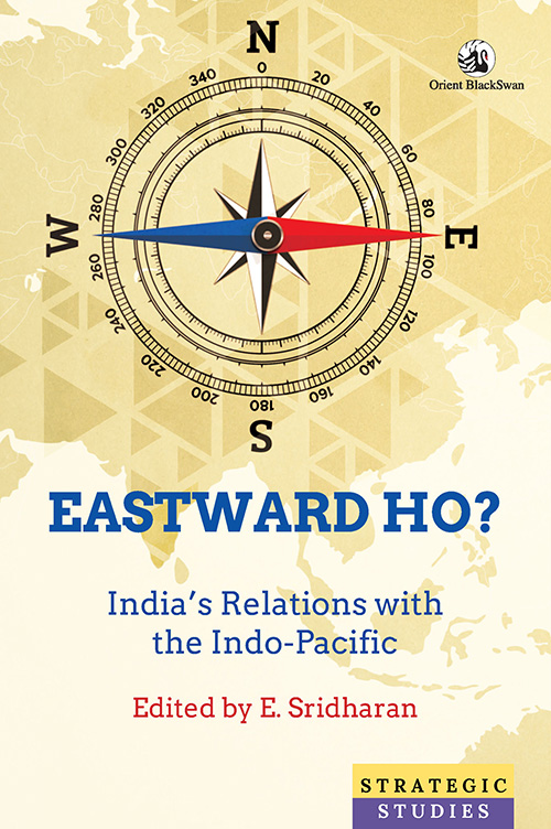 Eastward Ho? India's Relations with the Indo-Pacif…