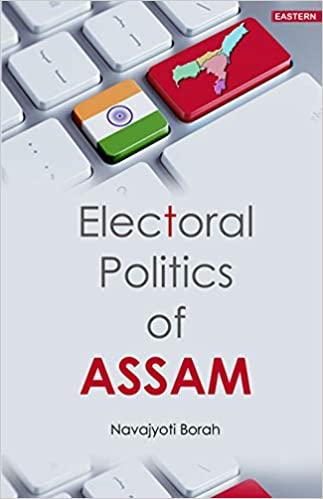 Electoral Politics of Assam (Hardback)
