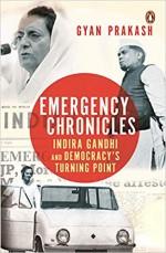 Emergency Chronicles Indira Gandhi and Democracy's…