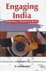Engaging India: Diplomacy, Democracy, Bomb