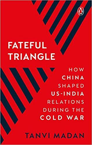 Fateful Triangle: How China Shaped US-India Relati…