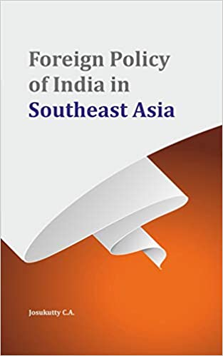 Foreign Policy of India in Southeast Asia (Hardbac…