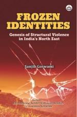 Frozen Identities: Genesis of Structural Violence …