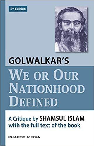 Golwalkar's We or Our Nationhood Defined