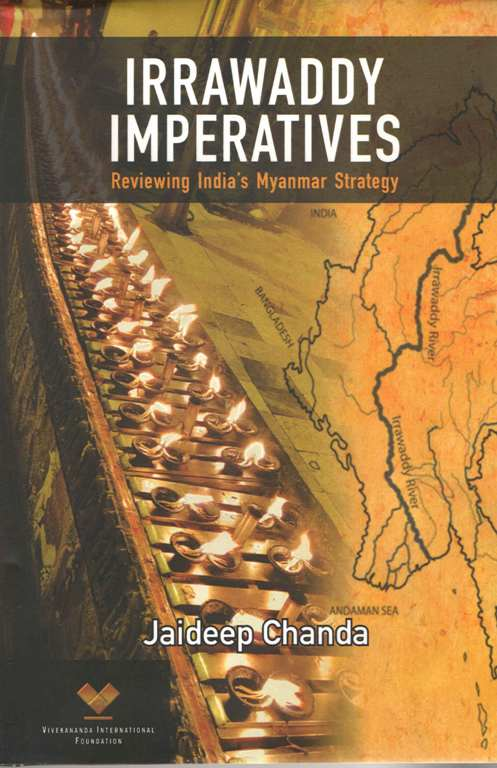 IRRAWADDY IMPERATIVES: Reviewing India`s Myanmar S…