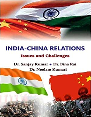 India-China Relations: Issues and Challenges