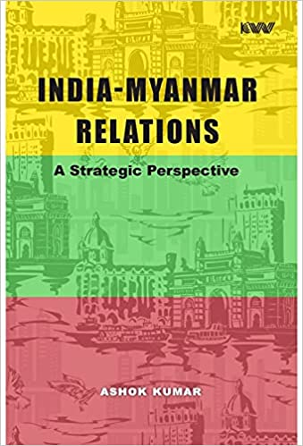 India-Myanmar Relations: A Strategic Perspective