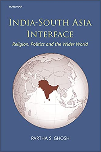 India-South Asia Interface: Religion, Politics and…