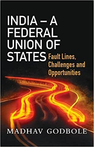 India - A Federal Union of States: Fault Lines, Ch…