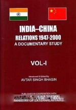 India - China Relations, 1947-2000: A Documentary …