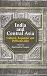 India and Central Asia: Cultural, Economic and Pol…