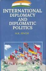 International Diplomacy and Diplomatic Politics