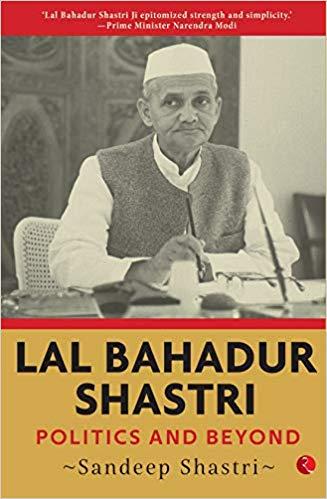 Lal Bahadur Shastri: Politics and Beyond