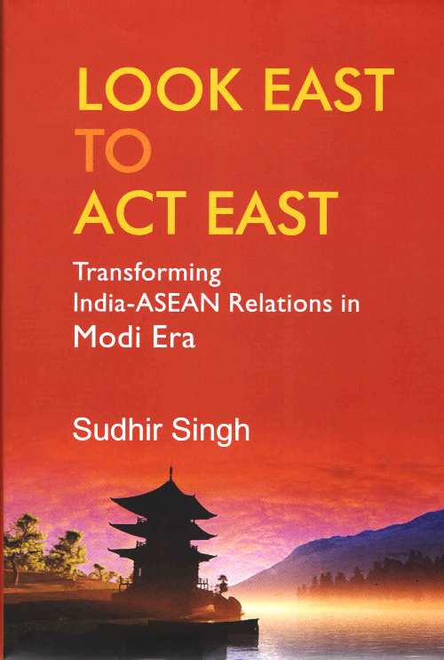 Look East to Act East: Transforming India-ASEAN Re…