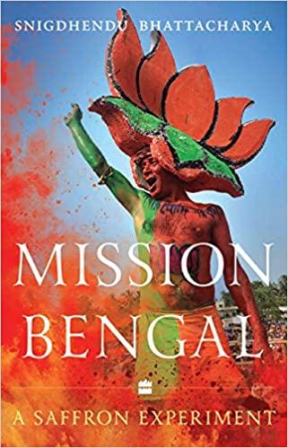 Mission Bengal: A Saffron Experiment (Hardback)
