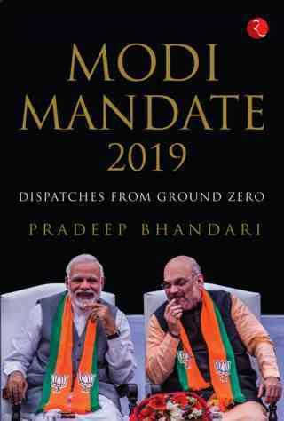 Modi Mandate 2019: Dispatches from Ground Zero