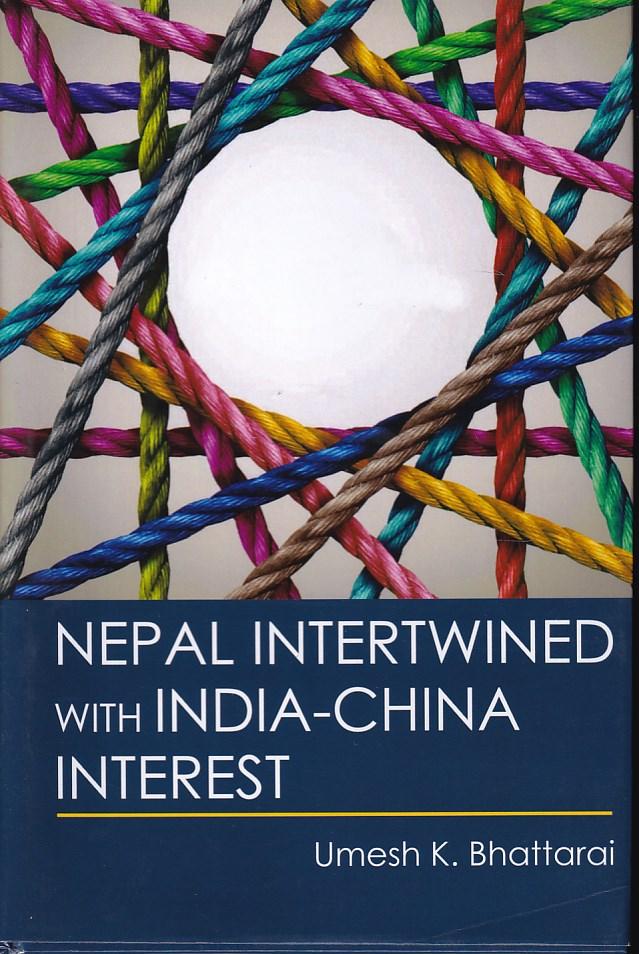 Nepal Intertwined with India-China Interest