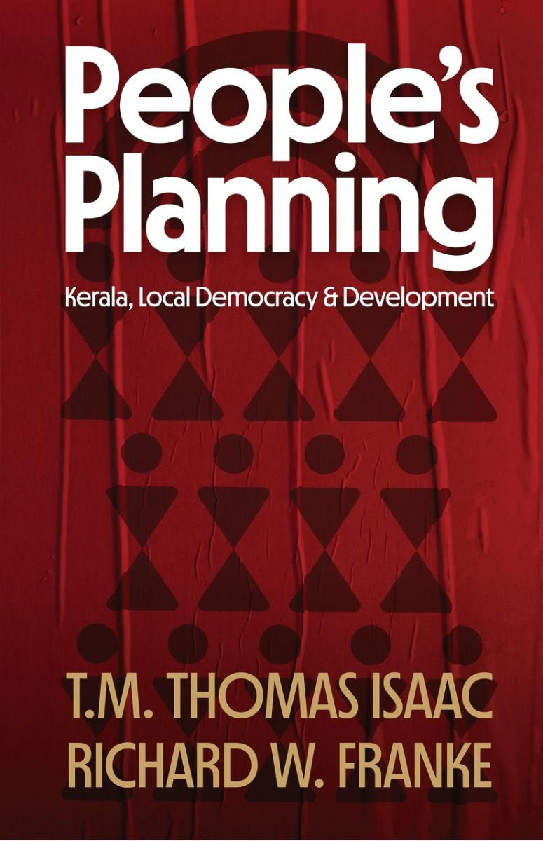 People's Planning: Kerala, Local Democracy and Dev…