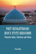 Post Revolutionary Iran's State Behaviour: Towards…