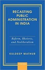 Recasting Public Administration in India: Reform, …