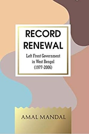 Record Renewal: Left Front Government in West Beng…