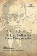 Revisiting 1956: B R Ambedkar and States Reorganis…