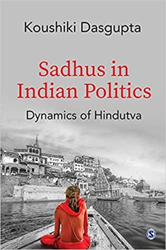 Sadhus in Indian Politics: Dynamics of Hindutva