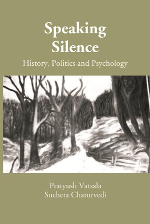 Speaking Silence: History, Politics and Psychology