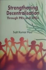 Strengthening Decentralisation through PRIs and SH…