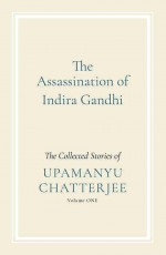 The Assassination of Indira Gandhi: The Collected …