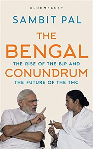The Bengal Conundrum: The Rise of the BJP and the …