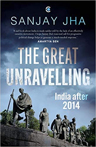 The Great Unravelling: India after 2014 (Hardback)