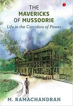 The Mavericks of Mussoorie: Life in the Corridors …