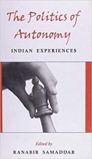 The Politics of Autonomy: Indian Experiences