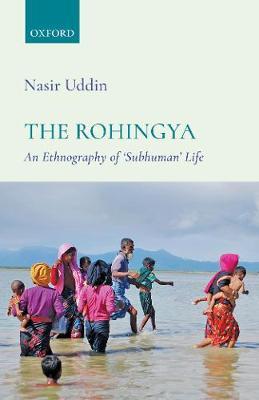 The Rohingya: An Ethnography of 'Subhuman' Life (H…