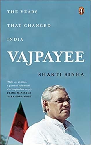 Vajpayee: The Years That Changed India (Hardback)