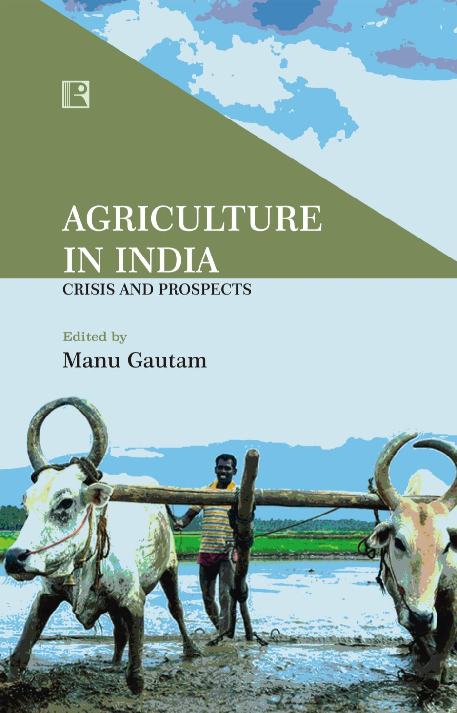 AGRICULTURE IN INDIA: Crisis and Prospects