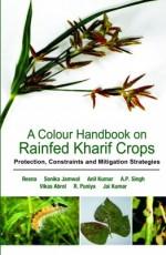 A Colour Handbook On Rainfed Kharif Crops: Protect…