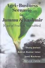 Agri-Business Scenario in Jammu & Kashmir: Case of…