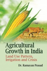 Agricultural Growth in India: Land Use Pattern, Ir…