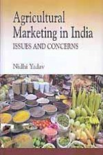 Agricultural Marketing in India: Issues and Concer…