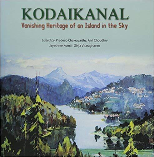 Kodaikanal: Vanishing Heritage of an Island in the…