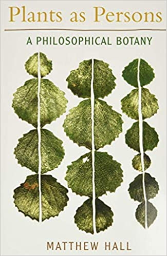 Plants as Persons: A Philosophical Botany (Paperba…